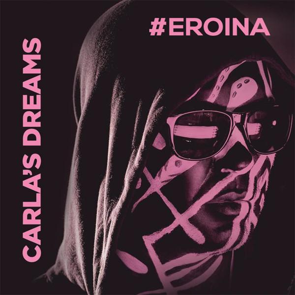 Carla's Dreams - Eroina (2016)